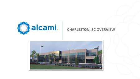 CHARLESTON, SC OVERVIEW. Alcami Company Overview Connected at every level.2 Over 800 employees across seven sites in North America and Europe ~740,000.