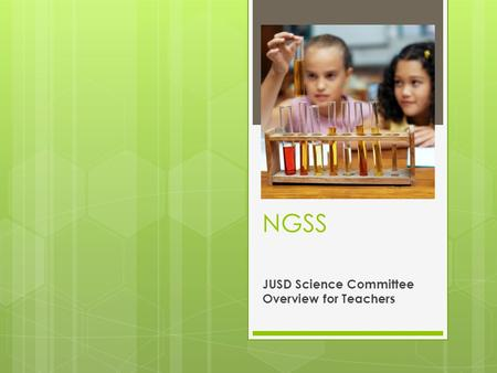 NGSS JUSD Science Committee Overview for Teachers.