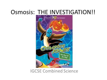Osmosis: THE INVESTIGATION!! IGCSE Combined Science.