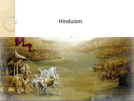 Hinduism. Some Facts…. World's Oldest Religion 3 rd largest religion after Christianity and Islam Influenced Buddhism 837 million followers Dominant in.