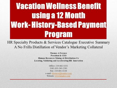 HVacation Wellness Benefit using a 12 Month Work- History-Based Payment Program Vacation Wellness Benefit using a 12 Month Work- History-Based Payment.
