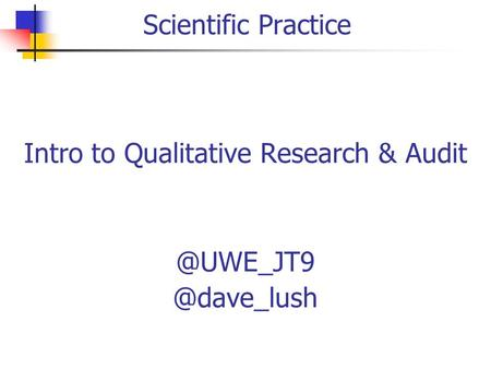 Intro to Qualitative Research  Scientific Practice.