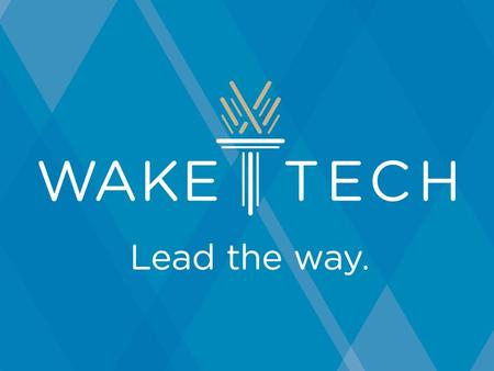 "Wake Technical Community College ""Wake Tech"" Largest community college in NC 70,000+ students a year attending."