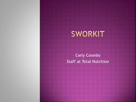 Carly Coombs Staff at Total Nutrition  To provide staff with an app that will get them to exercise at home without the use of a gym or equipment and.