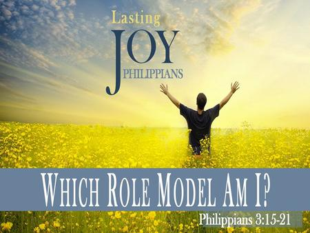 Each of us is a role model – am I a poor one or a strong one? Christ-followers have so much to look forward to!!