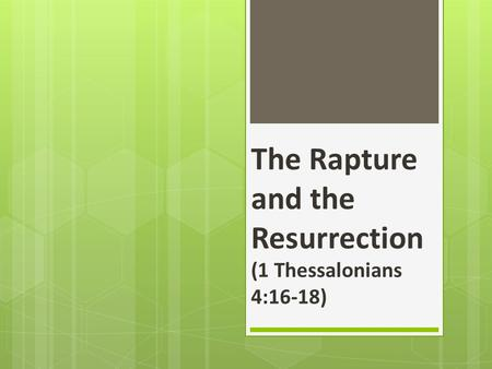 The Rapture and the Resurrection (1 Thessalonians 4:16-18)
