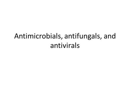 Antimicrobials, antifungals, and antivirals. Introduction Sulfonamides discovered in 1930s Penicillin discovered in 1940s Many drugs have since been produced.
