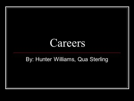 Careers By: Hunter Williams, Qua Sterling. Aerospace Engineering Definition: Branch of engineering behind the design, construction and science of aircraft.