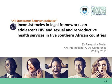 "/ 1 ""No harmony between policies"" Inconsistencies in legal frameworks on adolescent HIV and sexual and reproductive health services in five Southern African."
