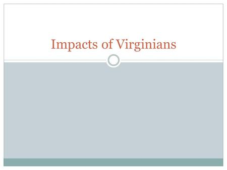 Impacts of Virginians. George Washington President of the Convention Did not participate in most of the debates Electoral college unanimously chooses.