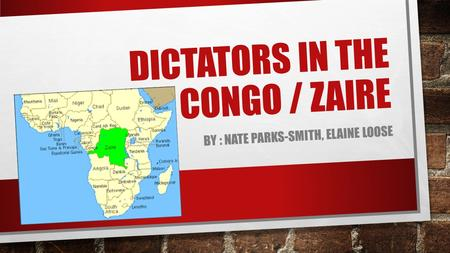 DICTATORS IN THE CONGO / ZAIRE BY : NATE PARKS-SMITH, ELAINE LOOSE.