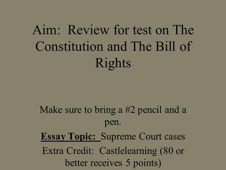 midterm essay topics presidential decisions supreme court supreme court cases aim review for test on the constitution and the bill of rights make sure to