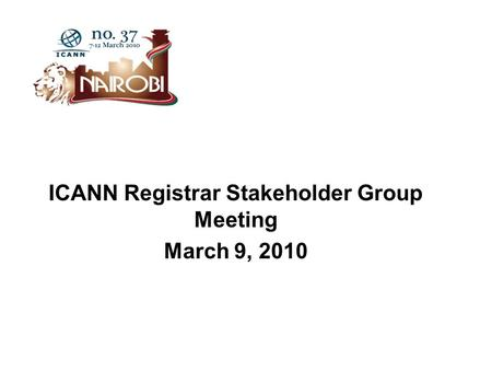 ICANN Registrar Stakeholder Group Meeting March 9, 2010.
