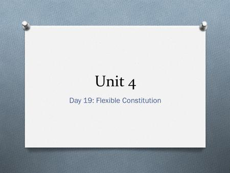 Unit 4 Day 19: Flexible Constitution. Articles Quiz! Article I: Article II: Article III: Article IV: Article V: Article VI: Article VII: