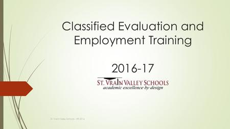 Classified Evaluation and Employment Training St. Vrain Valley Schools - HR 2016.