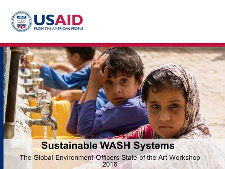 Sustainable WASH Systems The Global Environment Officers State of the Art Workshop 2016.