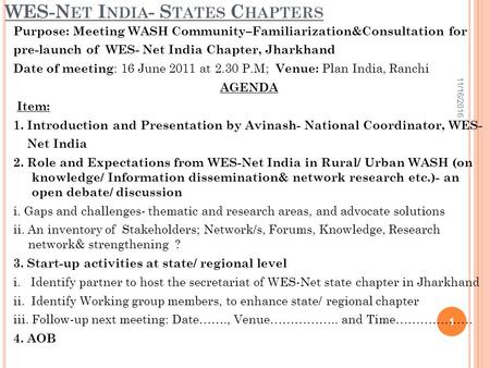WES-N ET I NDIA - S TATES C HAPTERS Purpose: Meeting WASH Community–Familiarization&Consultation for pre-launch of WES- Net <strong>India</strong> Chapter, Jharkhand Date.