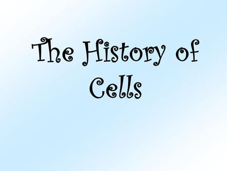 The History of Cells. What is a cell? A cell is a structures that contains all the materials necessary for life. All living things are made up of cells.