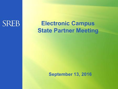 Electronic Campus State Partner Meeting September 13, 2016.