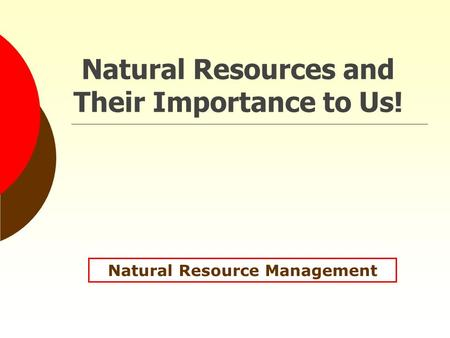 Natural Resources and Their Importance to Us! Natural Resource Management.