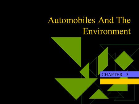 Automobiles And The Environment CHAPTER The Automobile and Society The Sale Comparison of China and USA, Jan-March 2009 Unit: