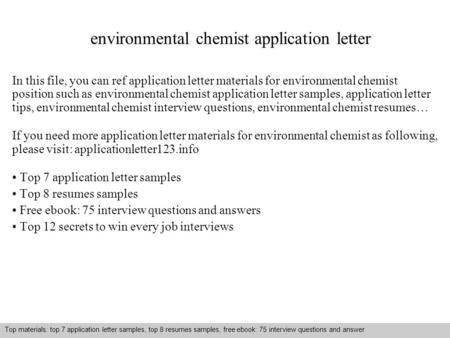 Interview questions and answers – free download/ pdf and ppt file environmental chemist application letter In this file, you can ref application letter.