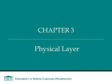 Physical Layer CHAPTER 3. Please stop by for a Coffee Chat or Resume Review with Credit Suisse Wednesday, September 9 th – 2:00pm til 4:00pm Student Lounge.
