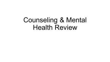 Counseling & Mental Health Review. 1.Treat head injuries 2.Personal spirits or demons 3.Rituals and magic spells/charms 4.All diseases were caused by.
