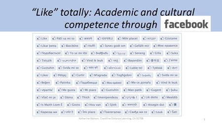 """Like"" totally: Academic and cultural competence through Katherine Watson, Coastline Distance Learning, CA"