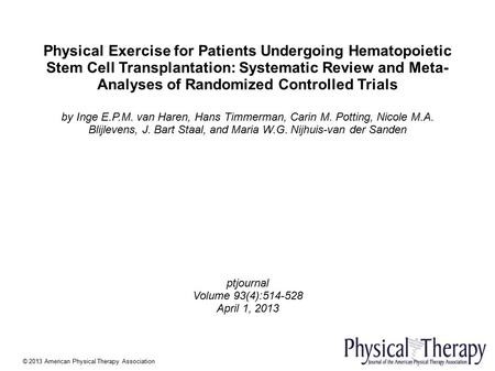 Physical Exercise for Patients Undergoing Hematopoietic Stem Cell Transplantation: Systematic Review and Meta- Analyses of Randomized Controlled Trials.