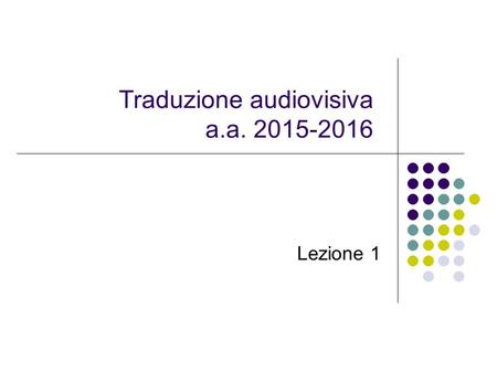 Traduzione audiovisiva a.a Lezione 1. Accessibility 3. Audiodescription for the Blind 4. Translation of AD … and the texts that emerge from.