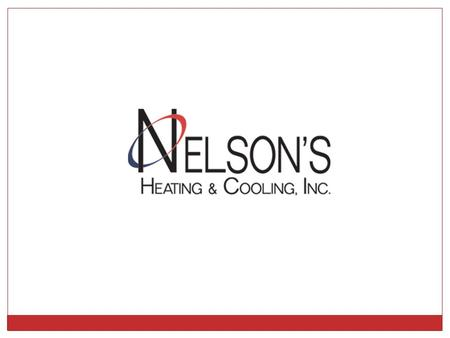 About Us Nelson's Heating and Cooling provides air conditioner services, heating repair and Cooling Repair. We also service furnace heat pumps, water.