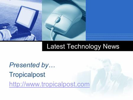 Latest Technology News Presented by… Tropicalpost