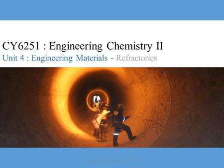 CY6251 : Engineering Chemistry II Unit 4 : Engineering Materials - Refractories (C) Dept of Applied Chemistry - SVCE1.