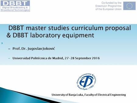 DBBT master studies curriculum proposal & DBBT laboratory equipment  – Prof. Dr. Jugoslav Joković – Universidad Politécnica de Madrid, September.