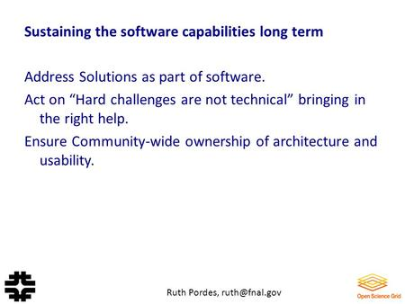 "Sustaining the software capabilities long term Address Solutions as part of software. Act on ""Hard challenges are not technical"" bringing in the right."