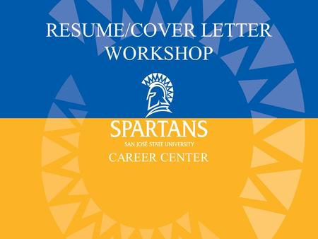 CAREER CENTER RESUME/COVER LETTER WORKSHOP. RESUMES Tailoring to the job posting How to format the resume Developing strong content.