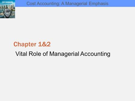role of managerial accounting Role and duties of management accountant management accountant is an officer who is entrusted with management accounting function of an organization he plays a significant role in the decision making process of an organization.