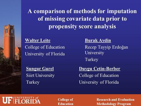 Research and Evaluation Methodology Program College of Education A comparison of methods for imputation of missing covariate data prior to propensity score.