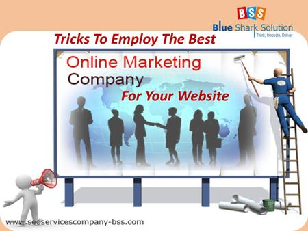 Tricks To Employ The Best For Your Website. Tricks To Employ The Best Online Marketing Company For Your Website Online marketing services are a must for.