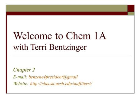 Welcome to Chem 1A with Terri Bentzinger Chapter 2   Website: