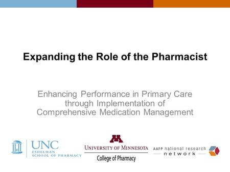 Expanding the Role of the Pharmacist Enhancing Performance in Primary Care through Implementation of Comprehensive Medication Management.