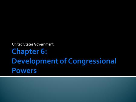 United States Government. Constitutional Provisions  Article 1, Section 8 describes the power of Congress  These are called the expressed powers (AKA.