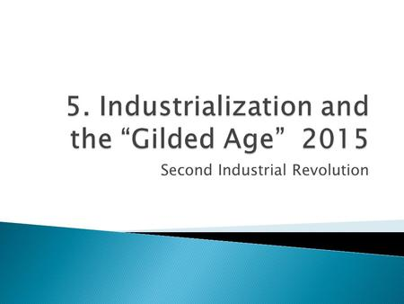 Second Industrial Revolution. American industrialization proceeded at a rapid pace.