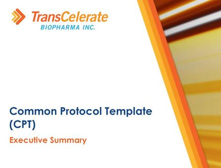 ​ Executive Summary Common Protocol Template (CPT)