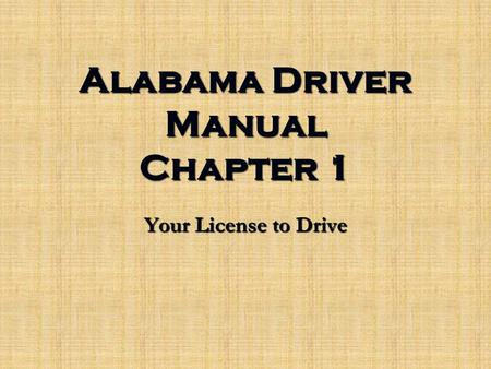 Alabama Driver Manual Chapter 1 Your License to Drive.