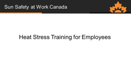 Sun Safety at Work Canada Heat Stress Training for Employees.