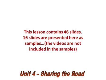 This lesson contains 46 slides. 16 slides are presented here as samples…(the videos are not included in the samples)