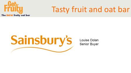 Tasty fruit and oat bar Louise Dolan Senior Buyer.