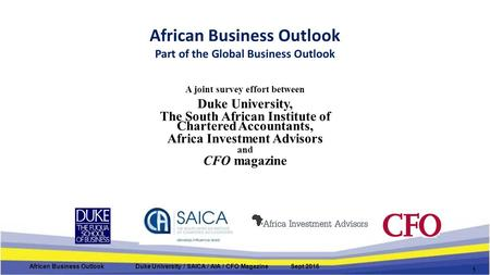 African Business Outlook Part of the Global Business Outlook A joint survey effort between Duke University, The South African Institute of Chartered Accountants,